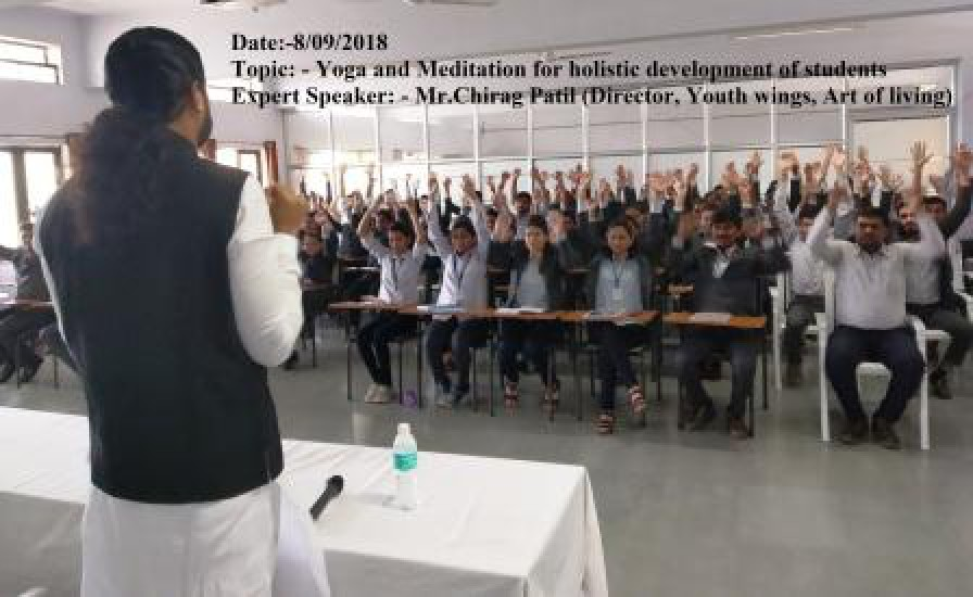 Date:-8/09/2018 Topic: - Yoga and Meditation for holistic development of students Expert Speaker: - Mr.Chirag Patil (Director, Youth wings, Art of liv